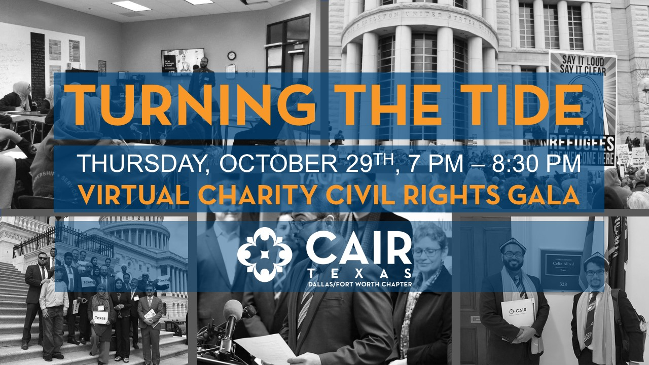 Turning the Tide: CAIR-TX DFW Virtual Charity Civil Rights Gala